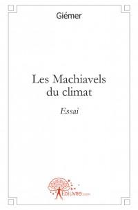 Les Machiavels du climat