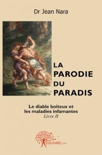 La Parodie du paradis Livre II