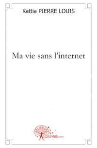 Ma vie sans l'internet