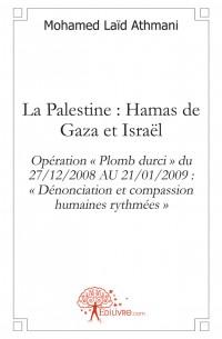 La Palestine : Hamas de Gaza et Isra