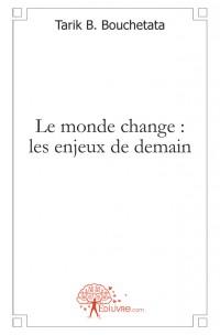 Le monde change : les enjeux de demain