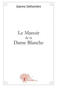 Le Manoir de la Dame Blanche