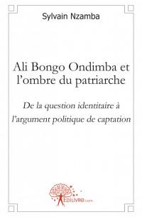 Ali Bongo Ondimba et l'ombre du patriarche