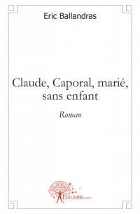 Claude, Caporal, mari