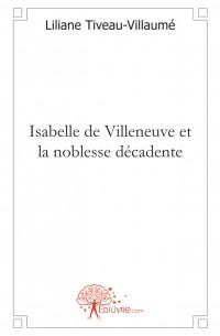 Isabelle de Villeneuve et la noblesse d