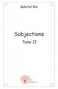 Subjections - Tome II