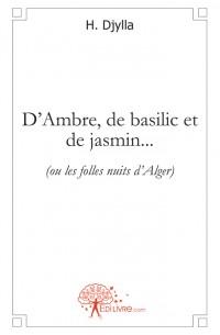D'Ambre, de basilic et de jasmin...