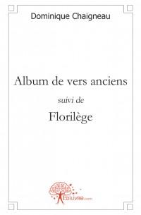 Album de vers anciens suivi de Floril