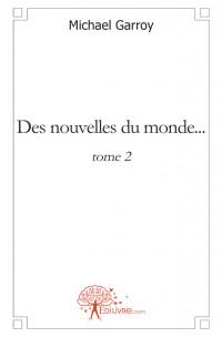 Des nouvelles du  Monde... - tome 2