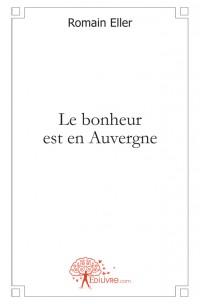Le bonheur est en Auvergne