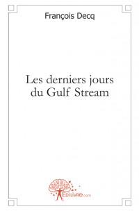 Les derniers jours du Gulf Stream