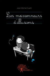 Les moissonneurs d'illusions