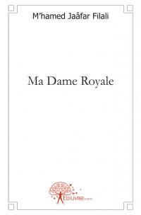Ma Dame Royale