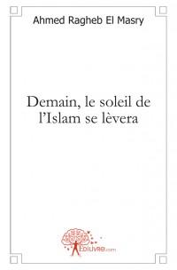 Demain, le soleil de l'Islam se l