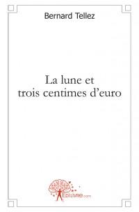 La lune et trois centimes d'euro