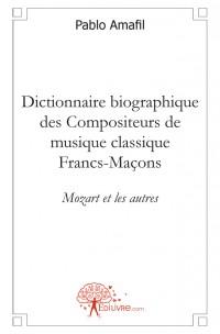 Dictionnaire biographique des Compositeurs de musique classique Francs-Ma