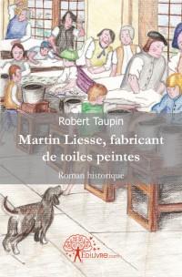 Martin Liesse, fabricant de toiles peintes