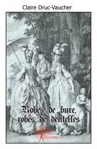 Robes de bure, robes de dentelles