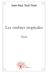Les ombres tropicales