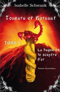 Tonkara et Koranat, la bague et le sceptre d'or, Tome 2