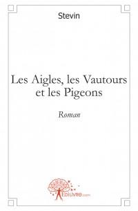 Les Aigles, les Vautours et les Pigeons