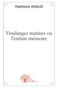 Vendanges marines ou l