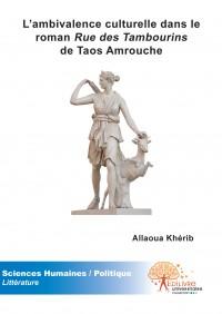 L'ambivalence culturelle dans le roman Rue des Tambourins de Taos Amrouche