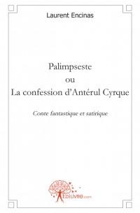 Palimpseste ou la confession d'Ant