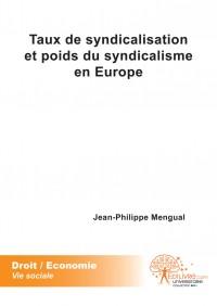 Taux de syndicalisation et poids du syndicalisme en Europe