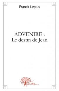ADVENIRE : Le destin de Jean