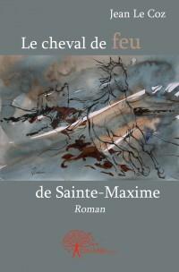 Le cheval de feu de Sainte-Maxime