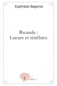 Rwanda : Lueurs et t