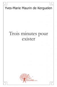 Trois minutes pour exister