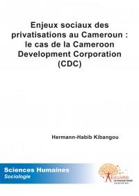 Enjeux sociaux  des privatisations au Cameroun: le cas de la Cameroon Development Corporation (CDC)