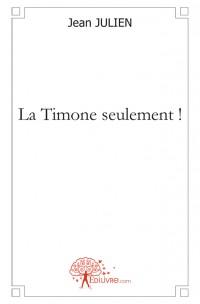 La Timone seulement !