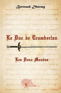 Le duc de tramberlan - Les Deux Mondes