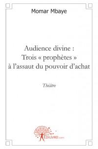 Audience divine : Trois proph
