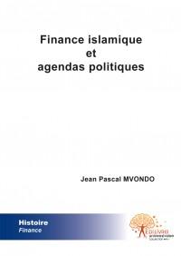 Finance islamique et agendas politiques