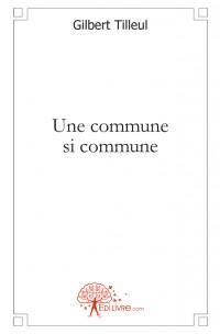 Une commune si commune