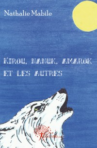 Kirou, Nanuk, Amarok et les autres