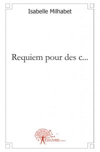 Requiem pour des c...