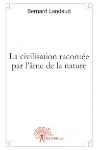 La civilisation racont