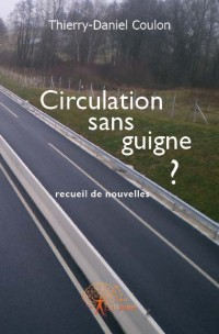Circulation sans guigne?