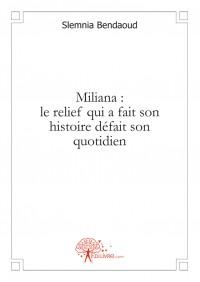 Miliana : le relief qui a fait son histoire d
