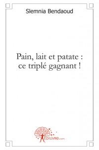 Pain, lait et patate : ce tripl