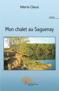 Mon Chalet au Saguenay