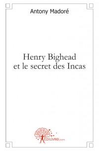 Henry Bighead et le secret des Incas