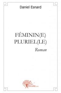 FEMININ(E) PLURIEL(LE)