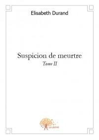 Suspicion de meurtre Tome 2