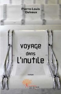 Voyage dans l'inutile